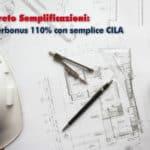 Decreto Semplificazioni: Superbonus 110% con semplice CILA